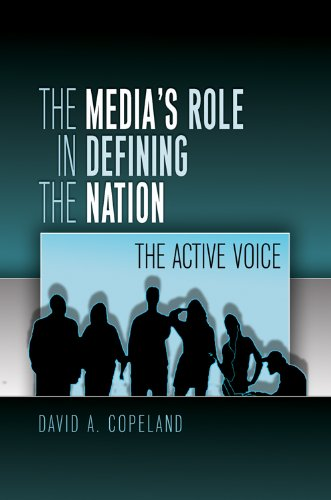 Media's Role in Defining the Nation The Active Voice  2010 9781433103797 Front Cover