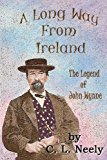 Long Way from Ireland The Legend of John Wynne N/A 9781492906797 Front Cover