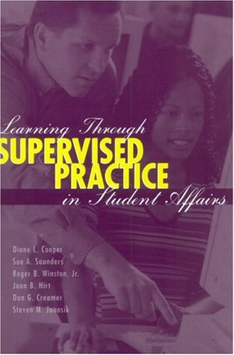 Learning Through Supervised Practice in Student Affairs   2002 edition cover