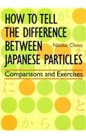 How to Tell the Difference Between Japanese Particles Comparisons and Exercises 2nd edition cover