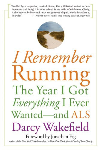 I Remember Running The Year I Got Everything I Ever Wanted - and ALS N/A edition cover