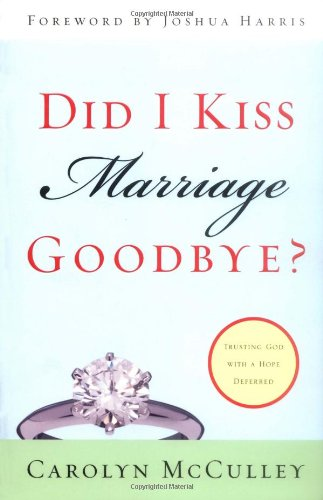 Did I Kiss Marriage Goodbye? Trusting God with a Hope Deferred  2004 edition cover