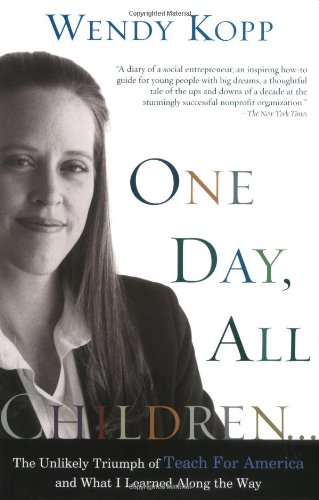 One Day, All Children... The Unlikely Triumph of Teach for America and What I Learned along the Way  2003 edition cover