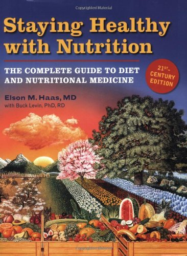 Staying Healthy with Nutrition, Rev The Complete Guide to Diet and Nutritional Medicine 21st 2006 (Revised) edition cover