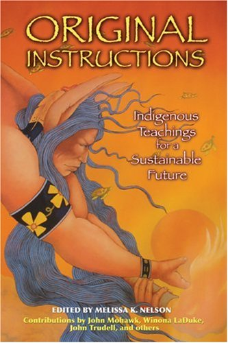 Original Instructions Indigenous Teachings for a Sustainable Future  2008 edition cover