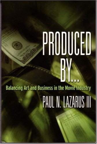 Produced By... Balancing Art and Business in the Movie Industry  2004 edition cover