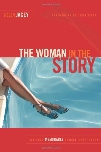 Woman in the Story Writing Memorable Female Characters  2010 9781932907797 Front Cover