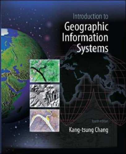 Introduction to Geographic Information Systems 4th 2008 (Revised) 9780073312798 Front Cover