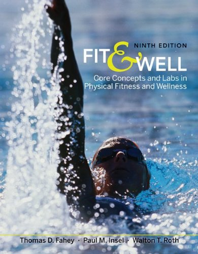 Fit and Well Core Concepts and Labs in Physical Fitness and Wellness 9th 2011 edition cover