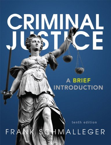 Criminal Justice A Brief Introduction 10th 2014 9780133009798 Front Cover