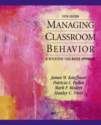 Managing Classroom Behaviors A Reflective Case-Based Approach 5th 2011 edition cover