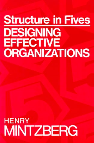 Structure in Fives Designing Effective Organizations 2nd 1992 (Reprint) 9780138554798 Front Cover