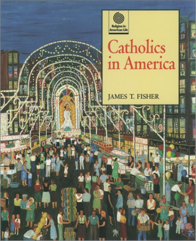 Catholics in America   2000 (Reprint) edition cover