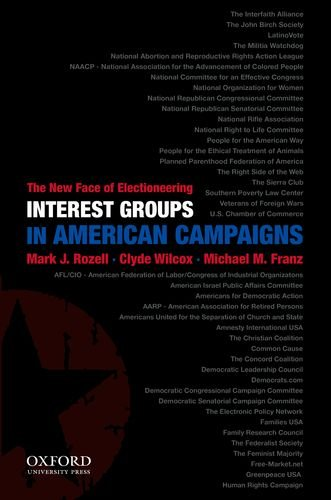 Interest Groups in American Campaigns The New Face of Electioneering 3rd 2011 edition cover