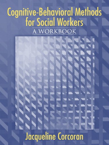 Cognitive-Behavioral Methods for Social Workers   2006 (Workbook) edition cover