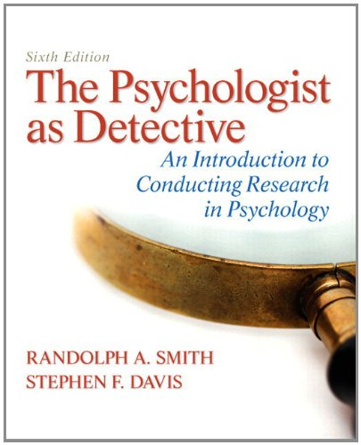 Psychologist as Detective An Introduction to Conducting Research in Psychology 6th 2013 edition cover
