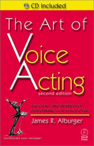 Art of Voice Acting The Craft and Business of Performing for Voice-Over 2nd 2002 (Revised) 9780240804798 Front Cover
