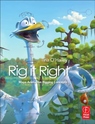 Rig It Right! Maya Animation Rigging Concepts   2013 edition cover
