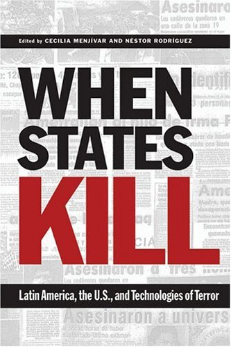 When States Kill Latin America, the U. S. , and Technologies of Terror  2005 9780292706798 Front Cover