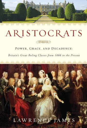 Aristocrats Power, Grace, and Decadence: Britain's Great Ruling Classes from 1066 to the Present N/A edition cover