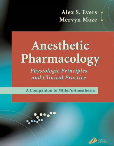 Anesthetic Pharmacology Physiologic Principles and Clinical Practice  2004 edition cover