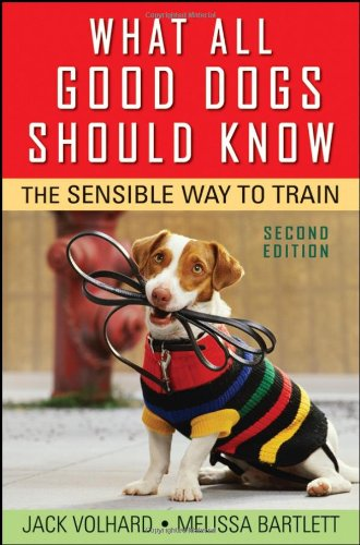 What All Good Dogs Should Know The Sensible Way to Train 2nd 2008 edition cover