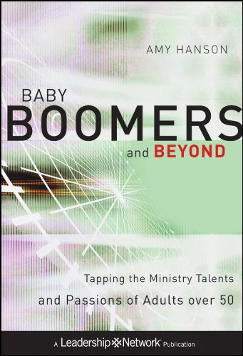 Baby Boomers and Beyond Tapping the Ministry Talents and Passions of Adults Over 50  2010 edition cover