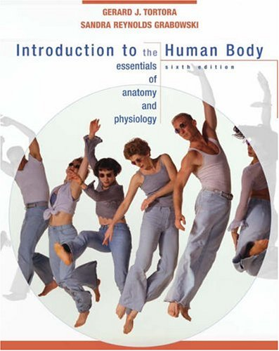 Introduction to the Human Body The Essentials of Anatomy and Physiology 6th 2004 edition cover