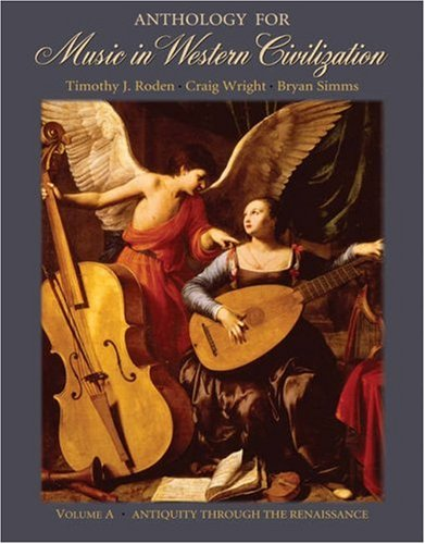Anthology for Music in Western Civilization Antiquity Through the Renaissance  2006 edition cover