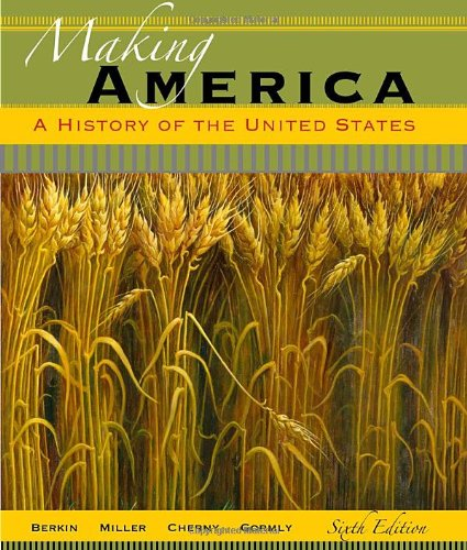 Making America A History of the United States 6th 2012 edition cover