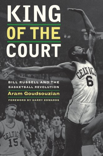King of the Court Bill Russell and the Basketball Revolution  2011 9780520269798 Front Cover
