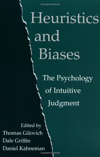 Heuristics and Biases The Psychology of Intuitive Judgment  2002 9780521796798 Front Cover