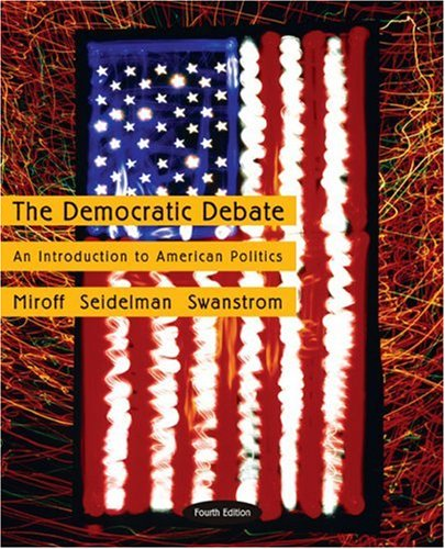 Democratic Debate An Introduction to American Politics 4th 2007 edition cover