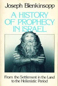 History of Prophecy in Israel From the Settlement in the Land to the Hellenistic Period  1983 9780664244798 Front Cover