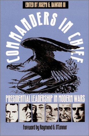 Commanders in Chief Presidential Leadership in Modern Wars  1993 9780700605798 Front Cover