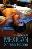Mexican Screen Fiction Between Cinema and Television  2013 9780745680798 Front Cover