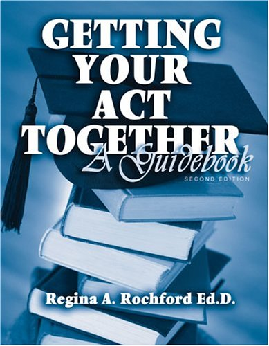 Getting Your Act Together A Guide Book 2nd 2004 (Revised) 9780757515798 Front Cover