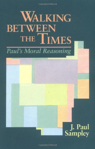 Walking Between the Times Paul's Moral Reasoning N/A edition cover