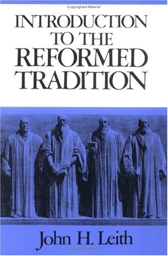 Introduction to the Reformed Tradition A Way of Being the Christian Community Revised  edition cover