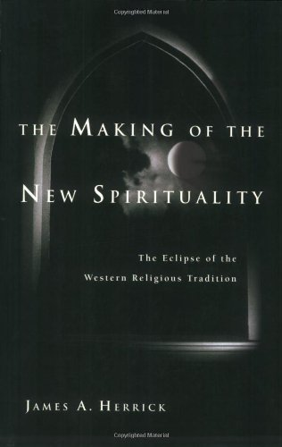 Making of the New Spirituality The Eclipse of the Western Religious Tradition  2005 edition cover