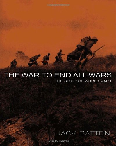 War to End All Wars The Story of World War I  2009 9780887768798 Front Cover