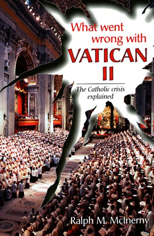 What Went Wrong with Vatican II The Catholic Crisis Explained N/A edition cover
