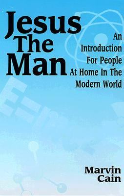 Jesus the Man An Introduction for People at Home in the Modern World  1999 9780944344798 Front Cover