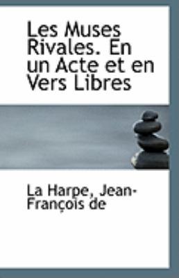Muses Rivales en un Acte et en Vers Libres  N/A 9781113279798 Front Cover