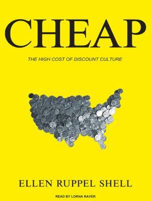 Cheap: The High Cost of Discount Culture: Library Edition  2009 9781400142798 Front Cover