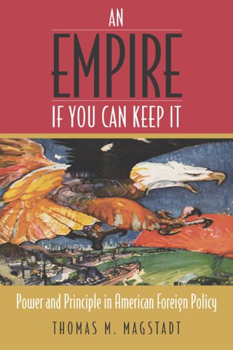 Empire If You Can Keep It Power and Principle in American Foreign Policy  2004 (Revised) 9781568028798 Front Cover