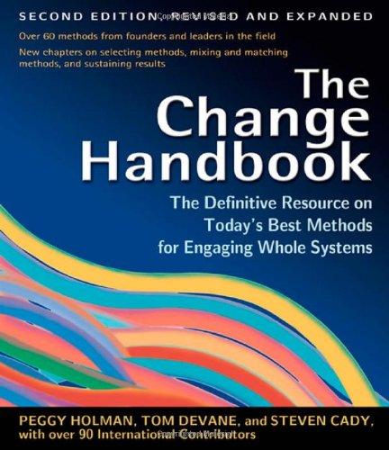 Change Handbook The Definitive Resource on Today's Best Methods for Engaging Whole Systems 2nd 2007 (Revised) edition cover