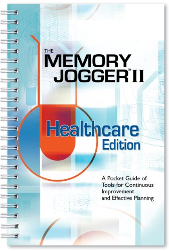 Memory Jogger II Healthcare Edition A Pocket Guide of Tools for Continuous Improvement and Effective Planning  2005 edition cover