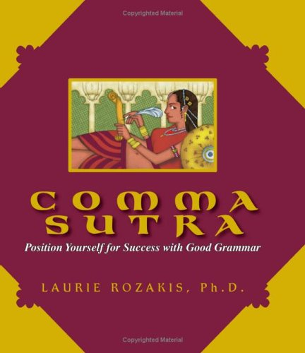 Comma Sutra Position Yourself for Success with Good Grammar  2005 edition cover