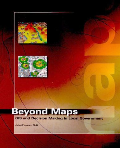 Beyond Maps GIS and Decision Making in Local Government  2000 9781879102798 Front Cover